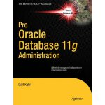 Pro Oracle Database 11g Administration (Expert's Voice in O