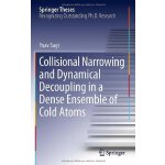 Collisional Narrowing and Dynamical Decoupling in a Dense E