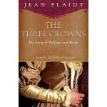 【预订】The Three Crowns: The Story of William and Mary