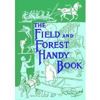 【预订】The Field and Forest Handy Book: New Ideas for Out of D