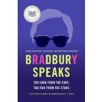 Bradbury Speaks: Too Soon from the Cave, Too Far from the S
