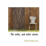 【预订】The Exiles, and Other Stories 9781117041759