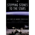 Stepping Stones to the Stars: The Story of Manned Spaceflig