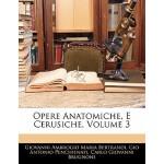 【预订】Opere Anatomiche, E Cerusiche, Volume 3 9781142546267
