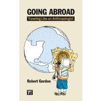Going Abroad: Traveling Like an Anthropologist [ISBN: 978-1