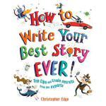 【预订】How to Write Your Best Story Ever!: Top Tips and Trade