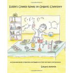 Eddie's Cheezy Notes on Organic Chemistry: An Illustrated G