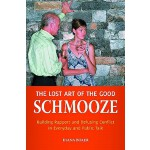 【预订】The Lost Art of the Good Schmooze: Building Rapport and