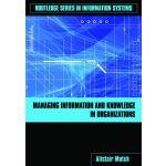 【预订】Managing Information and Knowledge in Organizations