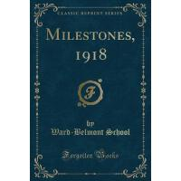 【预订】Milestones, 1918 (Classic Reprint)