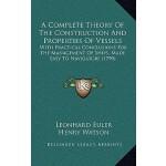 【预订】A Complete Theory of the Construction and Properties of