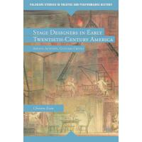 【预订】Stage Designers in Early Twentieth-Century America: Art