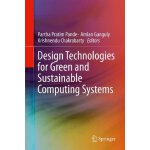 Design Technologies for Green and Sustainable Computing Sys