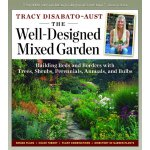The Well-Designed Mixed Garden: Building Beds and Borders w