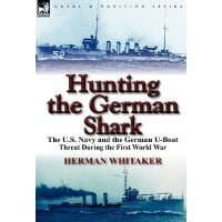 Hunting the German Shark: The U.S. Navy and the German U-Bo