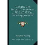 【预订】Tabellen Der Sinuum Tangentium Und Secantium: Wie Auch
