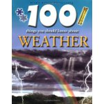 100 Things You Should Knoe About :Weather ISBN:978184236358