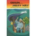 【预订】The Origin of the Milky Way & Other Living Stories of t