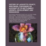 History of Lafayette county, Wisconsin, containing an accou