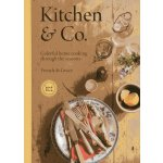 Kitchen & Co.: Colorful Home Cooking Through the Seasons [I