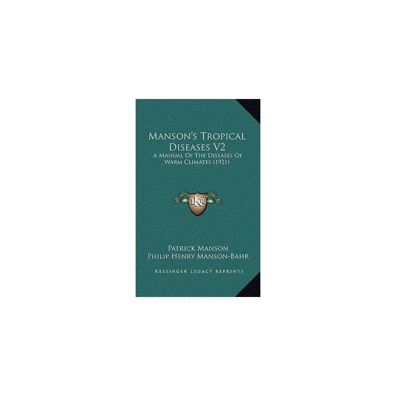 【预订】Manson's Tropical Diseases V2: A Manual of the Diseases of Warm Climates (1921) 9781167248511 美国库房发货,通常付款后3-5周到货!