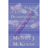 Benefit Analysis of Legalizing or Decriminalizing Drugs in