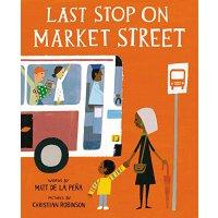 Last Stop on Market Street 《市场街的*一站》英文原版 同时获得2016年纽伯瑞金奖与凯迪克