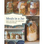 Meals in a Jar: Quick and Easy, Just-Add-Water, Homemade Re