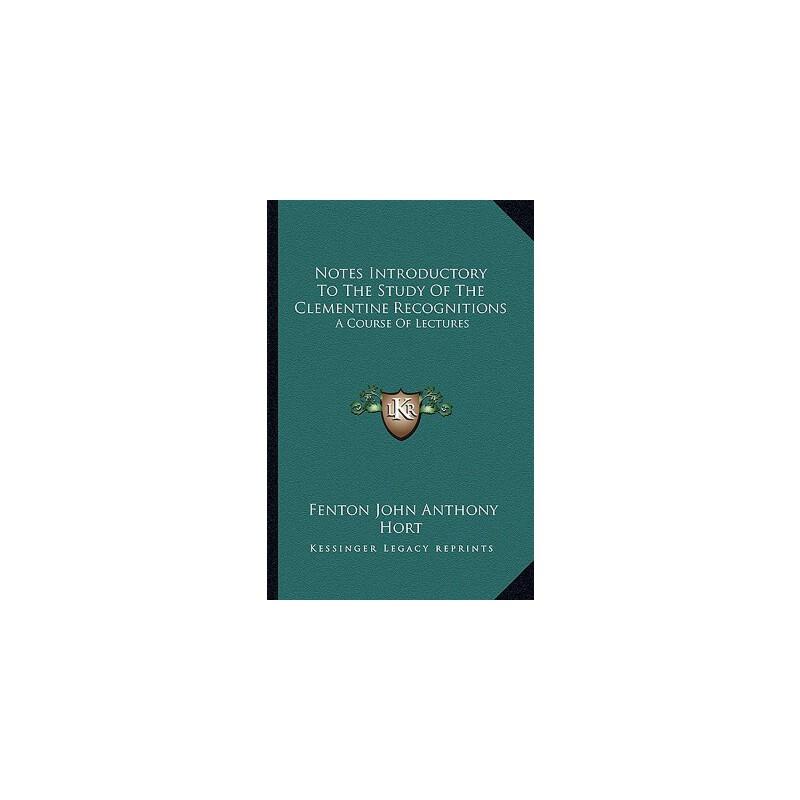 【预订】Notes Introductory to the Study of the Clementine Recognitions: A Course of Lec... 9781163230688 美国库房发货,通常付款后3-5周到货!