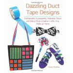 Dazzling Duct Tape Designs: Fashionable Accessories, Adorab