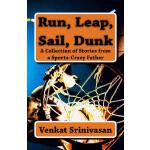 【预订】Run, Leap, Sail, Dunk: A Collection of Stories from a S
