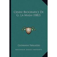 【预订】Cenni Biografici Di G. La Masa (1882) 9781165367856