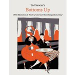 Ted Saucier's Bottoms Up [With Illustrations by Twelve of A