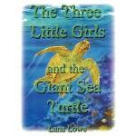 【预订】The Three Little Girls and the Giant Sea Turtle