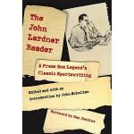 【预订】The John Lardner Reader: A Press Box Legend's Classic S