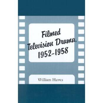 【预订】Filmed Television Drama, 1952-1958 美国库房发货,通常付款后3-5周到货!