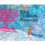 【预订】Yitzi and the Giant Menorah