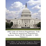 2007 Code of Federal Regulations: Title 48 Federal Acquisit
