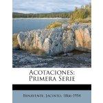 Acotaciones; Primera Serie (Spanish Edition) [ISBN: 978-124