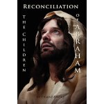 Reconciliation -- The Children of Abraham [ISBN: 978-097984