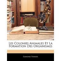 【预订】Les Colonies Animales Et La Formation Des Organismes 97