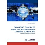 ENHANCING QUALITY OF SERVICE IN INTERNET USING DYNAMIC SCHE