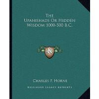 【预订】The Upanishads or Hidden Wisdom 1000-500 B.C. 978116289