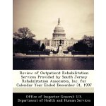 Review of Outpatient Rehabilitation Services Provided by So
