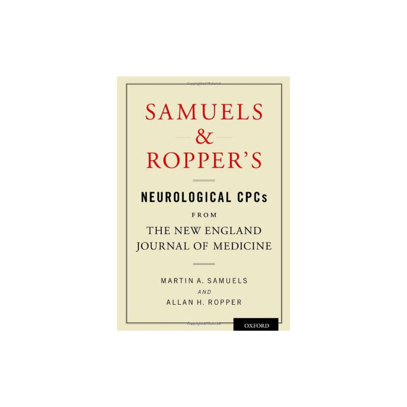 Samuels and Ropper's Neurological CPCs from the New England Journal of Medicine [ISBN: 978-0199927517] 美国发货无法退货,约五到八周到货