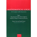 Mathematical Logic : A course with exercises -- Part I -- P