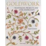 Goldwork: Techniques, Projects and Pure Inspiration [ISBN:
