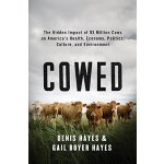 【预订】Cowed: The Hidden Impact of 93 Million Cows on America'