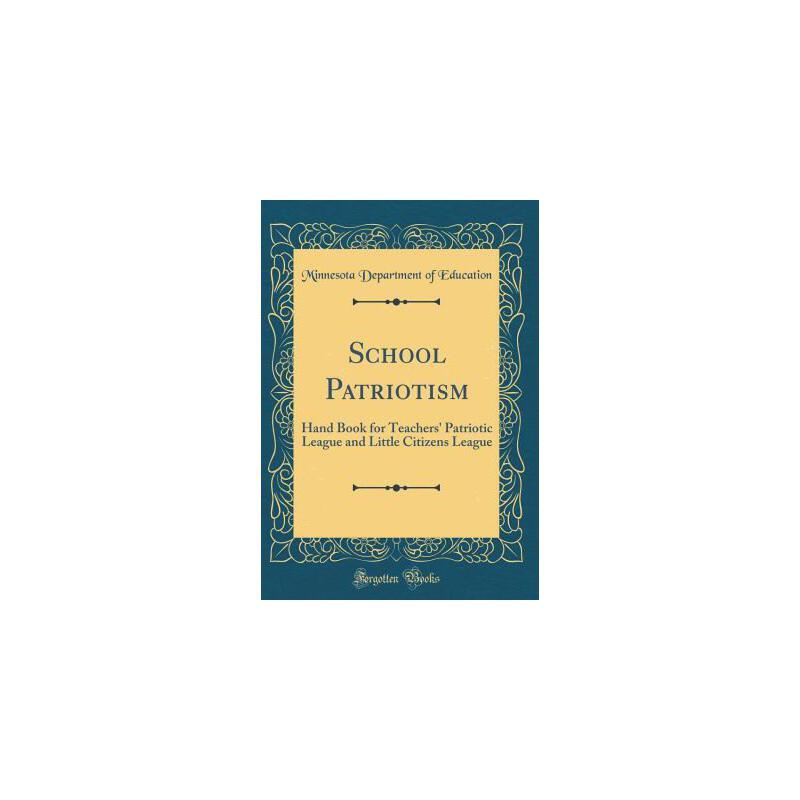 【预订】School Patriotism: Hand Book for Teachers' Patriotic League and Little Citizens League (Classic Reprint) 预订商品,需要1-3个月发货,非质量问题不接受退换货。