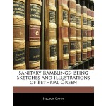 【预订】Sanitary Ramblings: Being Sketches and Illustrations of